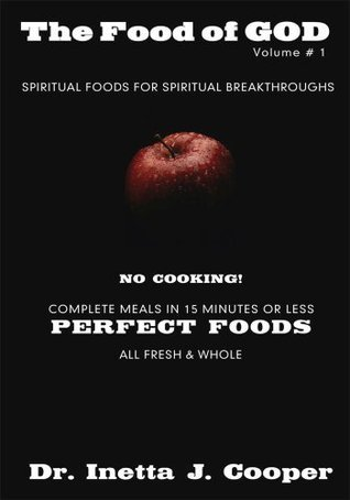 The Food of God Volume # 1 Dr. Inetta J. Cooper