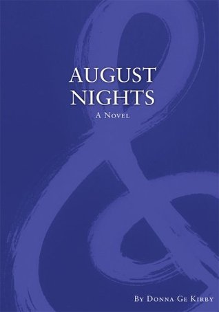 August Nights  by  Donna Ge Kirby