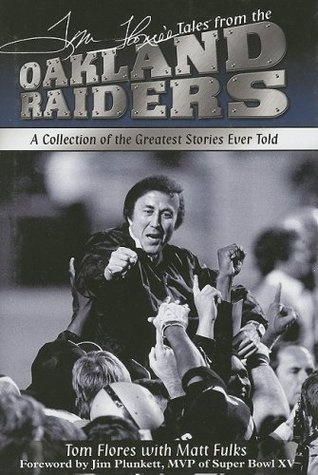 Tom Floress Tales from the Raiders Sidelines  by  Tom Flores