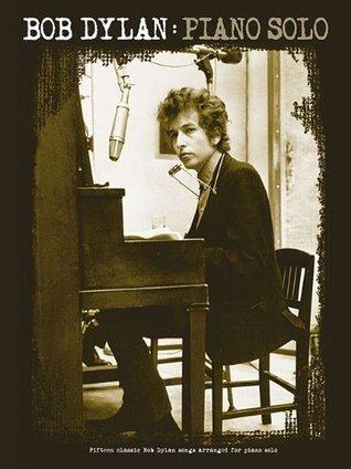 Bob Dylan: Piano Solo  by  Bob Dylan