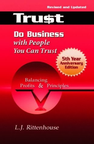 Do Business with People You Can Trust: Balancing Profits and Principles  by  L.J. Rittenhouse