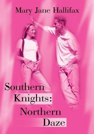 Southern Knights: Northern Daze  by  Mary Jane Hallifax