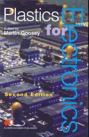 Plastics for Electronics Martin T. Goosey