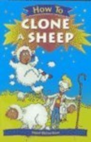 How to Clone a Sheep (How To...  by  Hazel Richardson