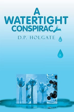 A Watertight Conspiracy  by  D.P. Holgate
