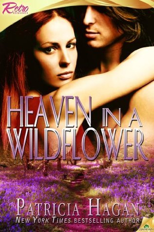 Heaven in a Wildflower  by  Patricia Hagan