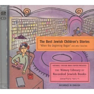 The Best Jewish Childrens Stories: When the Beginning Began and Other Favorites  by  National Yiddish Book Center