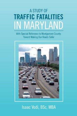 A Study Of Traffic Fatalities In Maryland Isaac Vodi