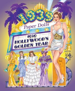 1939 Hollywoods Golden Year Paper Dolls  by  Paper Dolls