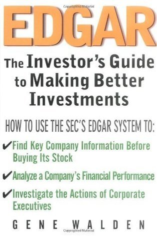EDGAR: The Investors Guide to Better Investments  by  Gene Walden