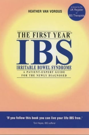IBS: An Essential Guide for the Newly Diagnosed Heather Van Vorous