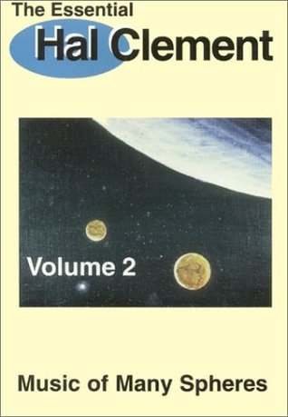 The Essential Hal Clement Volume 2: Music of Many Spheres Hal Clement