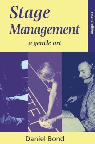 Stage Management: A Gentle Art (Theatre Arts Daniel Bond