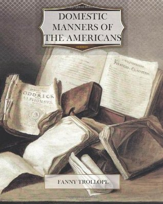 Domestic Manners Of The Americans Frances Trollope