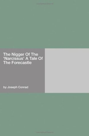The Nigger Of The Narcissus A Tale Of The Forecastle Joseph Conrad