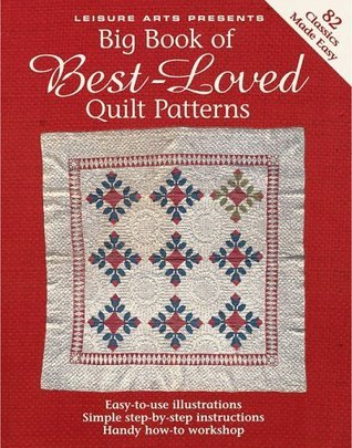 Big Book of Best-Loved Quilt Patterns  by  Leisure Arts, Inc.