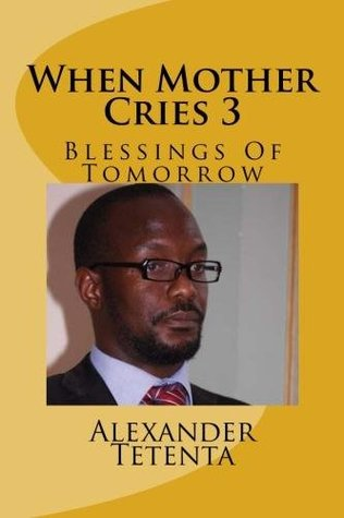 When Mother Cries  by  Alexander Tetenta