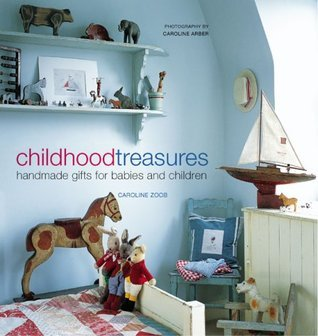 Childhood Treasures  by  Caroline Zoob