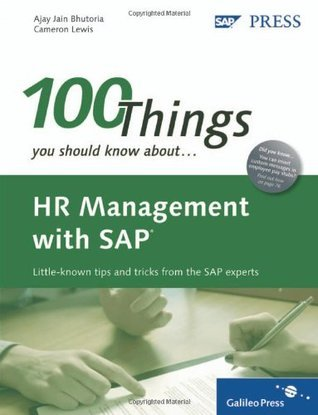 HR Management with SAP: 100 Things You Should Know About...  by  Ajay Jain Bhutoria