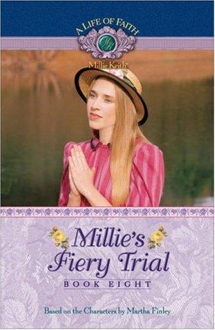 Millies Fiery Trial (A Life of Faith: Millie Keith #8)  by  Martha Finley