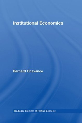 Institutional Economics (Routledge Frontiers of Political Economy) Bernard Chavance