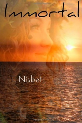 Immortal (Chronicles of the Eternal Guardian) (Volume 1) T. Nisbet