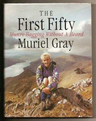 The First Fifty: Munro-bagging without a Beard  by  Muriel Gray