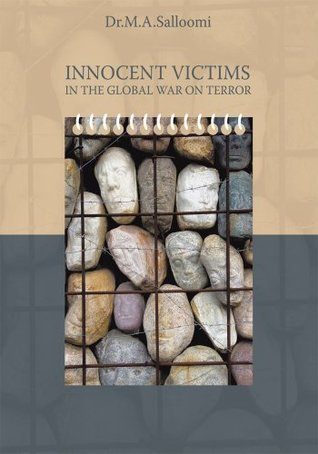 Innocent Victims In The Global War On Terror  by  M.A. Salloomi