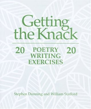 Getting the Knack: 20 Poetry Writing Exercises 20  by  Stephen Dunning