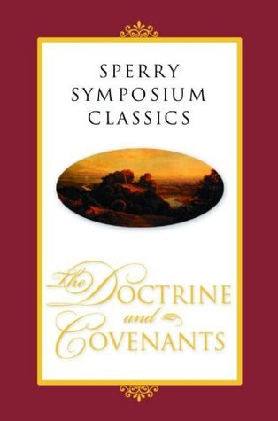 Sperry Symposium Classics: The Doctrine And Covenants  by  Alonzo L. Gaskill