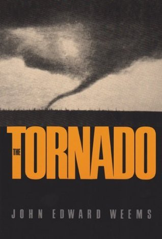 The Tornado (Centennial Series of the Association of Former Students, Texas A&M University) John Edward Weems