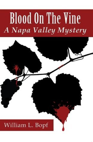 Blood on the Vine: A Napa Valley Mystery  by  William L. Bopf