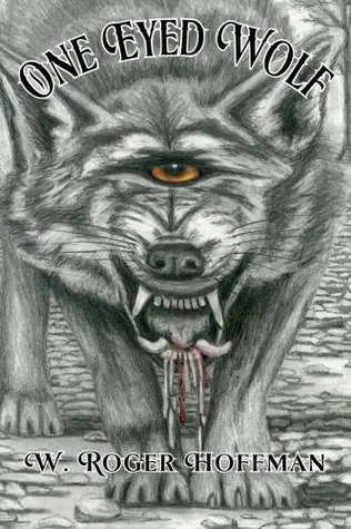 One Eyed Wolf  by  W Roger Hoffman