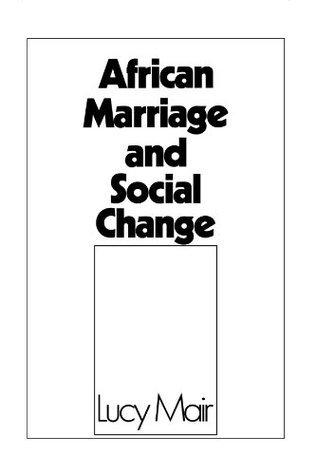 African Marriage and Social Change  by  Lucy P. Mair