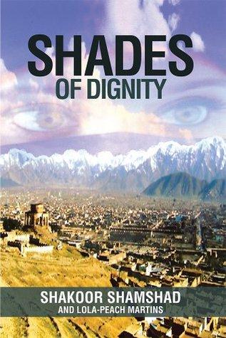 Shades of Dignity Shakoor Shamshad