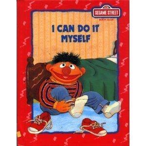 I can do it myself (Sesame Street book club) Emily Perl Kingsley