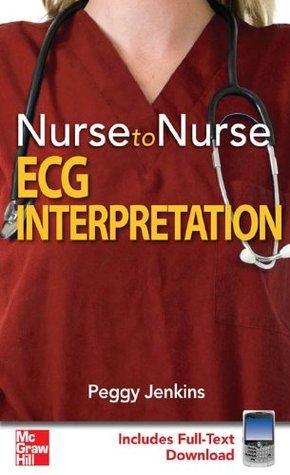 Nurse to Nurse ECG Interpretation Peggy Jenkins