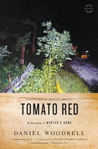 Tomato Red: A Novel Daniel Woodrell