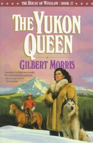 The Yukon Queen  by  Gilbert Morris