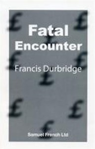 Fatal Encounter  by  Francis Durbridge