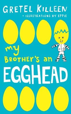 My Brothers an Egghead Gretel Killeen
