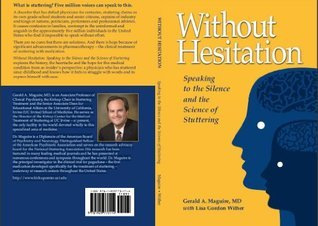 Without Hesitation: Speaking the Silence and Science of Stuttering Gerald A. Maguire