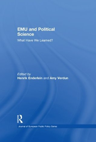 EMU and Political Science: What Have We Learned? (Journal of European Public Policy Special Issues as Books) Henrik Enderlein