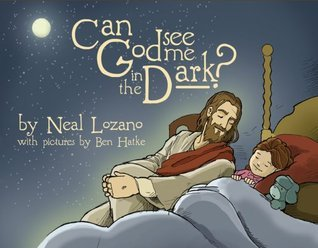 Can God See Me in the Dark?  by  Neal Lozano