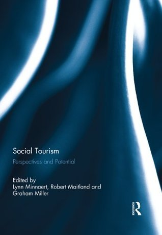 Social Tourism: Perspectives and Potential  by  Lynn Minnaert