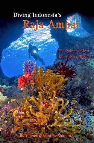 Diving Indonesias Raja Ampat  by  Burt Jones