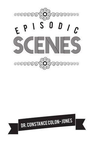 Episodic Scenes Constance Colon-Jones