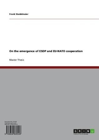 On the emergence of ESDP and EU-NATO cooperation  by  Frank Stadelmaier