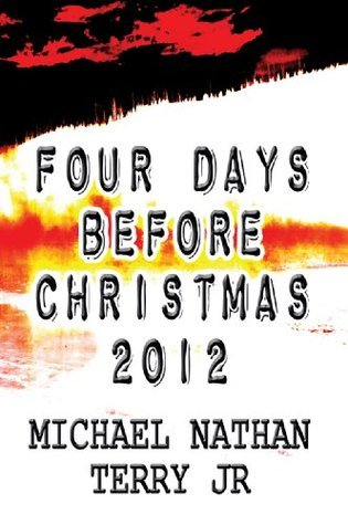 Four Days before Christmas 2012  by  Michael Terry