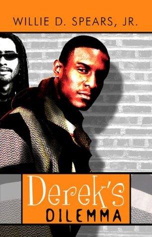 Dereks Dilemma Willie Spears Jr
